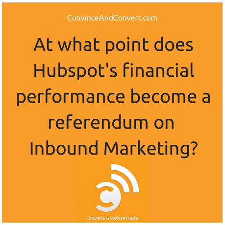 Why Hubspot's IPO Doesn't Say Anything About Inbound Marketing As A Strategy